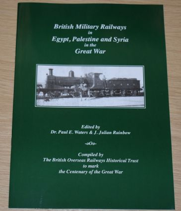 British Military Railways in Egypt, Palestine and Syria in the Great War